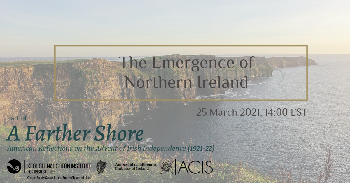 March 25th 1pm CST 'The Emergence of Northern Ireland' Part of the 'A Farther Shore' Series